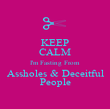 KEEP CALM I'm Fasting From Assholes & Deceitful People - Personalised Poster large