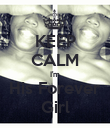 KEEP CALM I'm His Forever Girl - Personalised Poster large