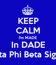 KEEP CALM I'm MADE In DADE Zeta Phi Beta Sigma - Personalised Poster large