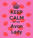 KEEP CALM I'm the Avon Lady - Personalised Poster large