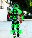 KEEP CALM I'M  THE  BEST - Personalised Poster large