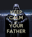 KEEP CALM I'M YOUR FATHER - Personalised Poster large