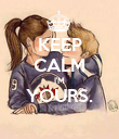KEEP CALM I'M YOURS.  - Personalised Poster large