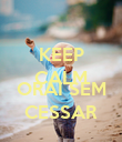 KEEP CALM I TESSALONICENSES 5, 17 ORAI SEM CESSAR - Personalised Poster large