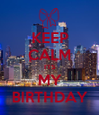 KEEP CALM I'TS MY BIRTHDAY - Personalised Poster large