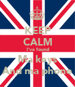 KEEP CALM I've found Ma keys And ma phone - Personalised Poster large