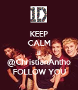 KEEP CALM IF @ChristianAntho FOLLOW YOU - Personalised Poster large