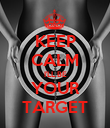 KEEP CALM I'LL BE YOUR TARGET - Personalised Poster large