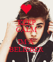 KEEP CALM  IM A  BELIEBER - Personalised Poster large