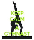KEEP CALM IM A GYMNAST - Personalised Poster large