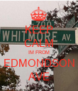 KEEP CALM IM FROM EDMONDSON AVE - Personalised Poster large