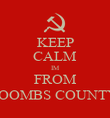 KEEP CALM IM FROM TOOMBS COUNTY  - Personalised Poster large