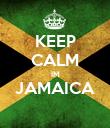 KEEP CALM IM JAMAICA  - Personalised Poster large