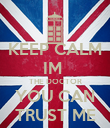 KEEP CALM IM  THE DOCTOR YOU CAN TRUST ME - Personalised Poster large