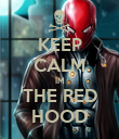 KEEP CALM IM THE RED HOOD - Personalised Poster small