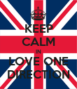 KEEP CALM IN LOVE ONE DIRECTION - Personalised Poster large