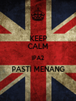 KEEP CALM IPA2 PASTI MENANG  - Personalised Poster large
