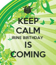 KEEP CALM IRINE BIRTHDAY  IS COMING - Personalised Poster large