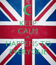 KEEP CALM IT  HAPPENS TO EVERYONE - Personalised Poster large