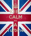 KEEP CALM It's A Turbine - Personalised Poster large
