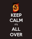 KEEP CALM IT'S ALL OVER - Personalised Poster large