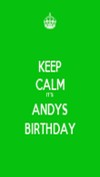 KEEP CALM IT'S ANDYS BIRTHDAY - Personalised Poster large