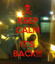 KEEP CALM .... IT'S BACK!!! - Personalised Poster small