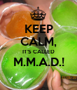 KEEP CALM, IT'S CALLED M.M.A.D.!  - Personalised Poster large