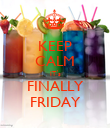 KEEP CALM IT´s FINALLY FRIDAY - Personalised Poster large