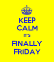 KEEP CALM IT'S FINALLY FRIDAY - Personalised Poster large