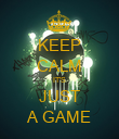 KEEP CALM IT'S JUST A GAME - Personalised Poster large