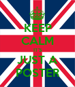 KEEP CALM IT'S JUST A POSTER - Personalised Poster large