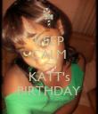 KEEP CALM IT'S KATT's BIRTHDAY - Personalised Poster small