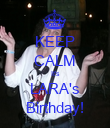 KEEP CALM It's LARA's Birthday! - Personalised Poster small