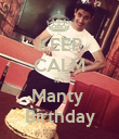 KEEP CALM It's Manty  Birthday - Personalised Poster large