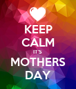 KEEP CALM IT'S  MOTHERS DAY - Personalised Poster large