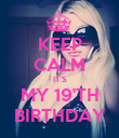 KEEP CALM IT'S MY 19'TH BIRTHDAY - Personalised Poster large