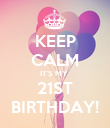 KEEP CALM IT'S MY  21ST BIRTHDAY! - Personalised Poster large