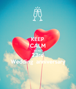 KEEP CALM It's my 23rd Wedding  anniversary - Personalised Poster large