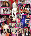 KEEP CALM IT'S MY B*TCH BIRTHDAY! - Personalised Poster large