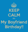 KEEP CALM It's My Boyfriend Birthday!! - Personalised Poster large