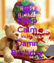 Keep Calm It's My  Damn Birthday - Personalised Poster large