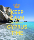 KEEP CALM It's Nearly CYPRUS TIME - Personalised Poster large