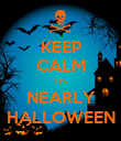 KEEP CALM IT'S NEARLY HALLOWEEN - Personalised Poster large