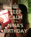 KEEP CALM IT'S NINA'S BIRTHDAY - Personalised Poster large