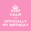 KEEP CALM IT'S OFFICIALLY MY BIRTHDAY - Personalised Poster large
