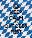 KEEP CALM IT'S OKTOBER FEST - Personalised Poster large