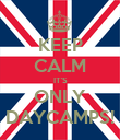 KEEP CALM IT'S ONLY DAYCAMPS! - Personalised Poster large