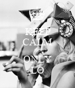KEEP CALM IT'S ONLY LO - Personalised Poster large