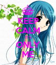 KEEP CALM IT'S ONLY ME - Personalised Poster large
